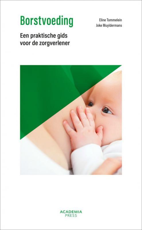 borstvoeding, een praktische gids voor de zorgverlener